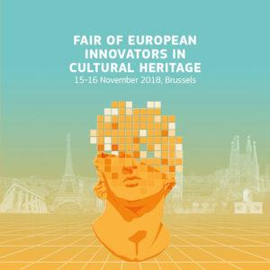 Fair of European Innovators in Cultural Heritage 15-16 November 2018, Brussels