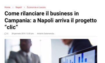 """Come rilanciare il business in Campania: a Napoli arriva il progetto """"clic"""""""