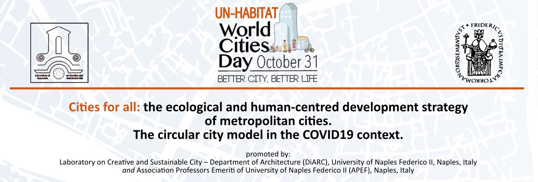 Participation of CLIC Project at UN-HABITAT World Cities Day Cities for all: the ecological and human-centred development strategy of metropolitan cities. The circular city model in the COVID-19 context