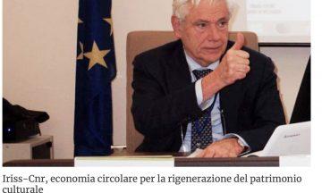 Iriss-Cnr, economia circolare per la rigenerazione del patrimonio culturale